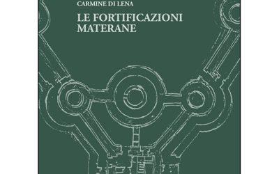 Le fortificazioni materane. Intervista a Carmine Di Lena