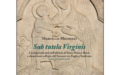 Sub tutela Virginis. Intervista a Marcello Mignozzi