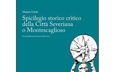 Spicilegio storico critico della Città Severiana o Montescaglioso. Intervista a Angelo Bianchi